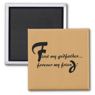 First My Godfather Square Magnet