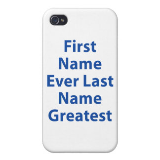 First Name Ever Last Name Greatest! iPhone 4/4S Covers