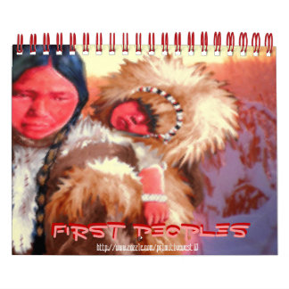 """""""~First People ~"""" Calendars"""