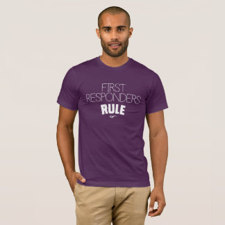 First Responders Rule - White T-Shirt