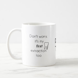 First Tooth Extraction! Coffee Mug