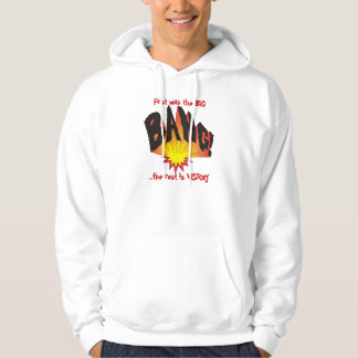 First was the Big Bang... Hoodie
