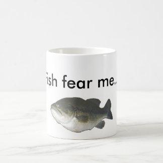 Fish fear me... coffee mug