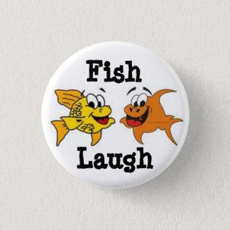 Fish Laugh ! 1 Inch Round Button