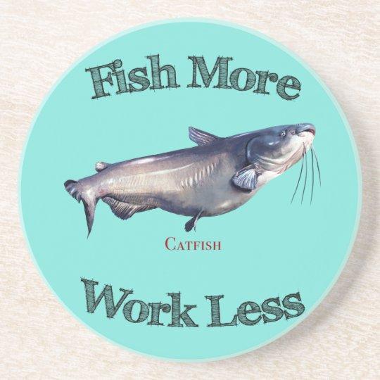 Fish More Catfish Work Less Coaster