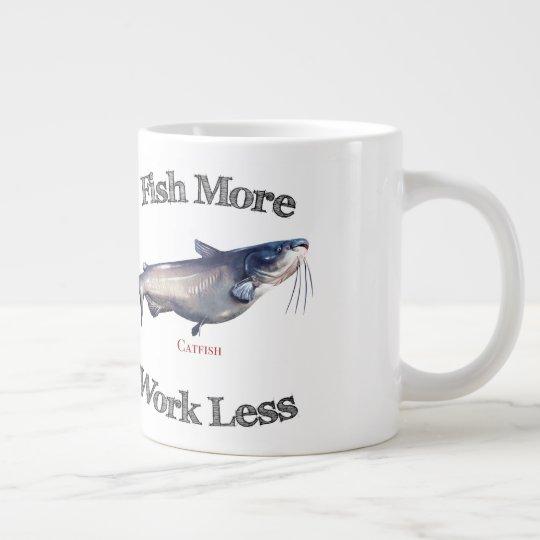 Fish More Catfish Work Less Large Coffee Mug