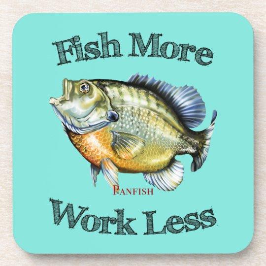 Fish More Panfish Work Less Coaster