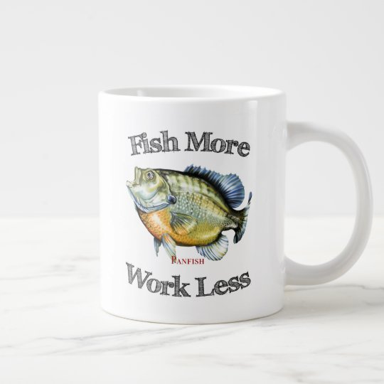 Fish More Panfish Work Less Large Coffee Mug