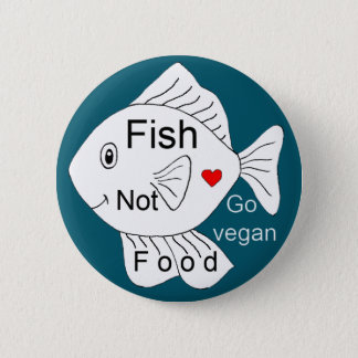 Fish not food 2 inch round button