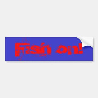 Fish on! car bumper sticker