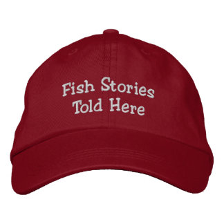 Fish StoriesTold Here Embroidered Hats
