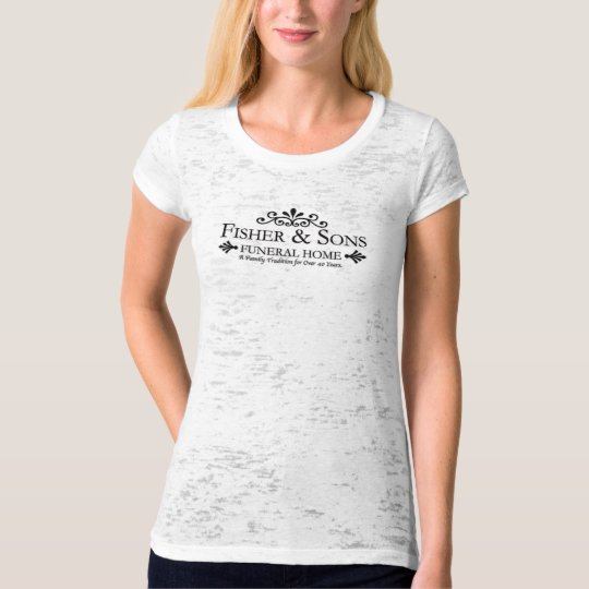 Fisher and Sons Funeral Home T-Shirt