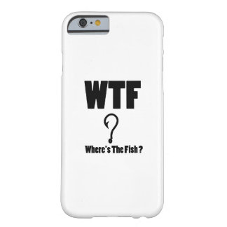Fisherman Where's The Fish Funny Fishing Dad Gifts Barely There iPhone 6 Case