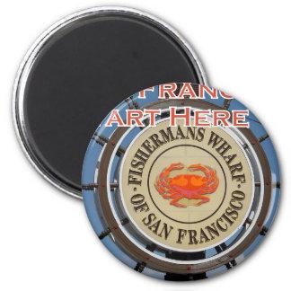 Fishermans Wharf San Francisco California USA CA 2 Inch Round Magnet
