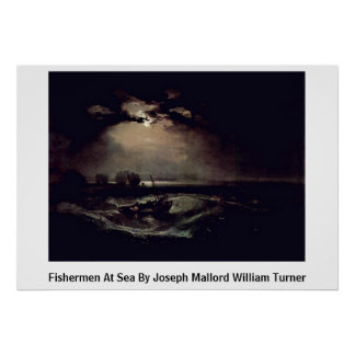 Fishermen At Sea By Joseph Mallord William Turner Poster