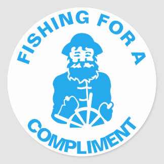 Fishing For a Compliment Classic Round Sticker
