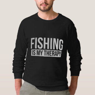 Fishing is my therapy sweatshirt