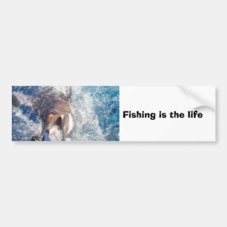 Fishing is the life car bumper sticker