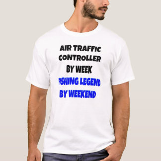 Fishing Legend Air Traffic Controller T-Shirt