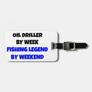 Fishing Legend Oil Driller Luggage Tag