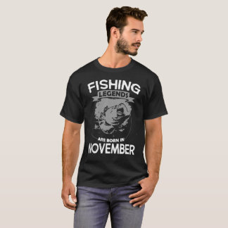 Fishing Legends Are Born In November Tee Shirt