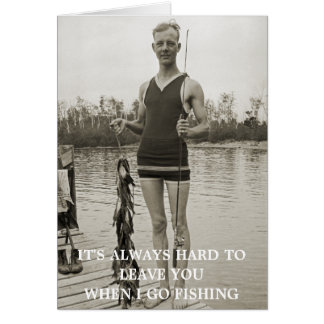 FISHING VINTAGE PHOTO HARD TO LEAVE YOU WHEN I GO CARD