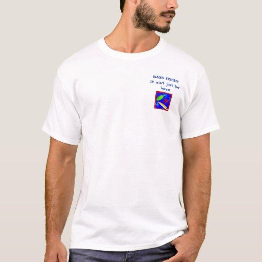 fishon2, BASS FISHIN'    It ain't just for boys! T-Shirt