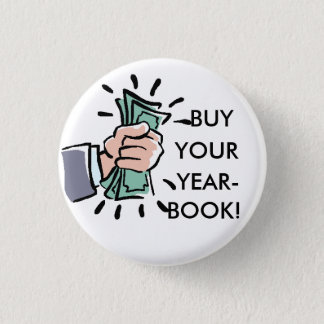 Fist%20of%20Money, BUY, YOUR, YEAR-, BOOK! 1 Inch Round Button