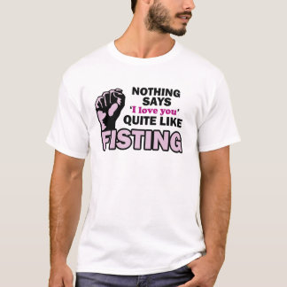 Fisting T-Shirt
