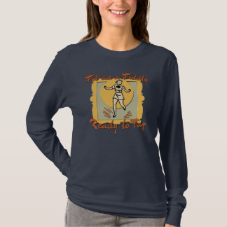 Fit as a Fiddle, Ready to Tap T-Shirt