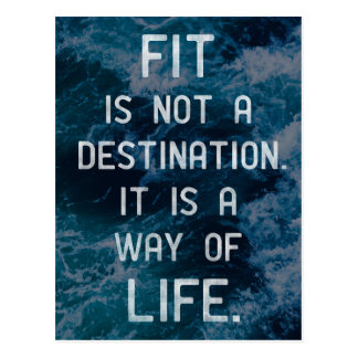 'Fit is not a destination. It is a way of life.' Postcard