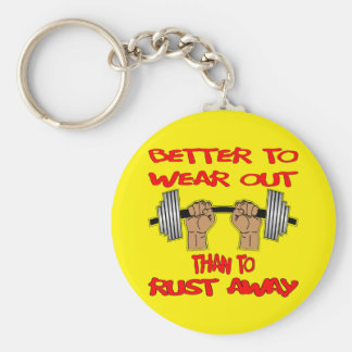 Fitness Better To Wear Out Than To Rust Away Basic Round Button Keychain