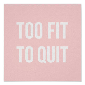 Fitness Gym Quote Posters Too Fit Pink White