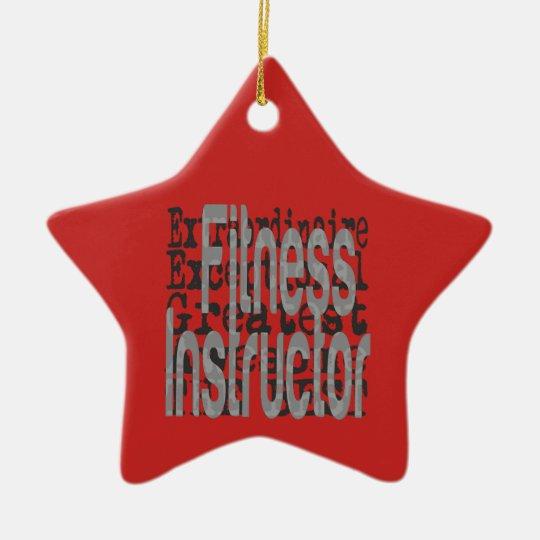 Fitness Instructor Extraordinaire Ceramic Ornament