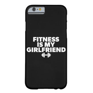 Fitness Is My Girlfriend - Workout Motivational Barely There iPhone 6 Case