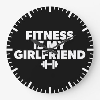 Fitness Is My Girlfriend - Workout Motivational Large Clock