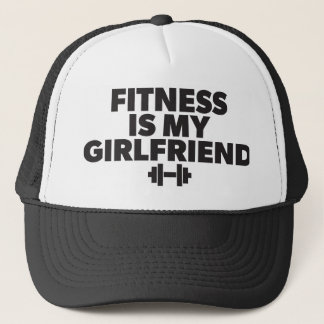 Fitness Is My Girlfriend - Workout Motivational Trucker Hat