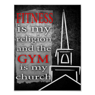 Fitness is my Religion and the Gym is my Church Poster