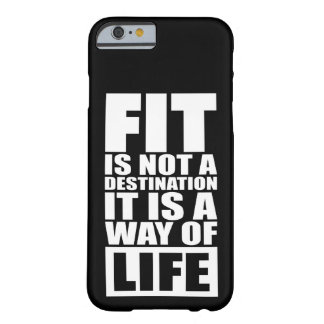 Fitness Motivation - Fit Is Not A Destination Barely There iPhone 6 Case