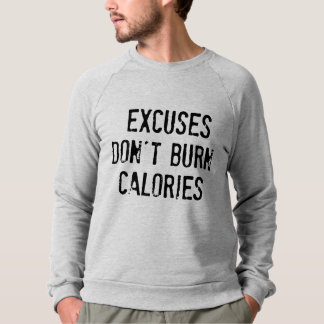 Fitness Quote: Excuses Don't Burn Calories Sweatshirt
