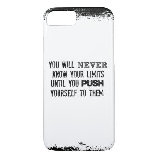 Fitness Quote; You will never know your Limits iPhone 7 Case