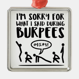 Fitness Sorry Said Burpees Silver-Colored Square Ornament