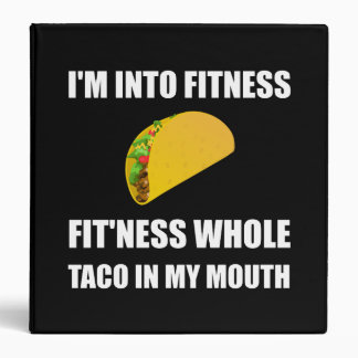 Fitness Taco In My Mouth Funny 3 Ring Binder