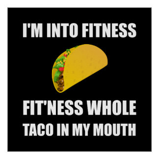 Fitness Taco In My Mouth Funny Poster