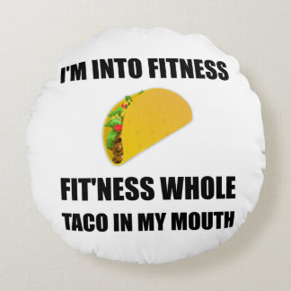 Fitness Taco In My Mouth Funny Round Pillow
