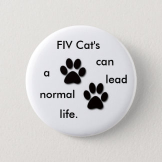 FIV Cat's badge 2 Inch Round Button