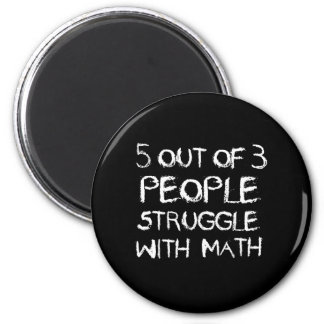 Five out of Four People Struggle With Math Magnet