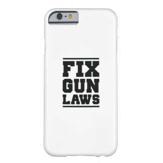 Fix Gun Laws Barely There iPhone 6 Case