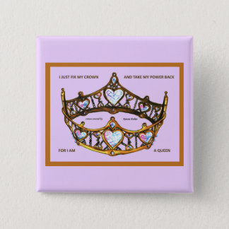 Fix my crown take power back I am queen pink gold 2 Inch Square Button