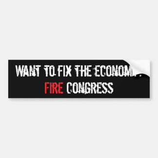 Fix the economy, fire Congress Bumper Sticker
